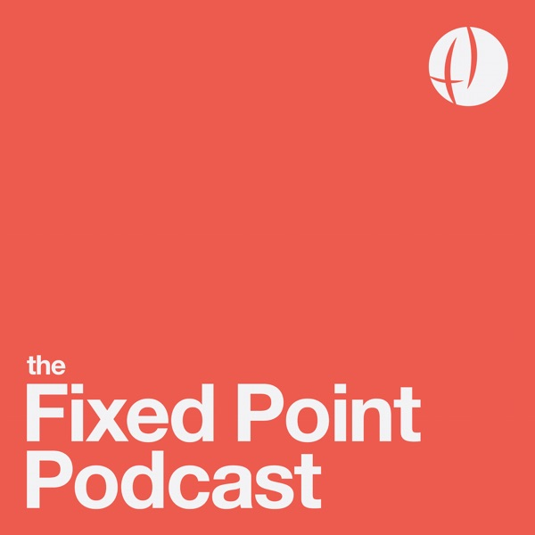 The Fixed Point Podcast