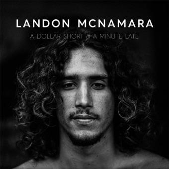A Dollar Short & a Minute Late – Landon McNamara