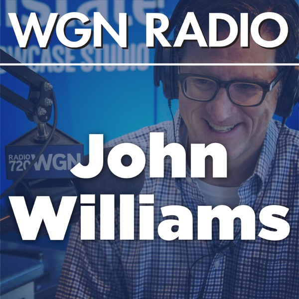 The John Williams Podcast from 720 WGN