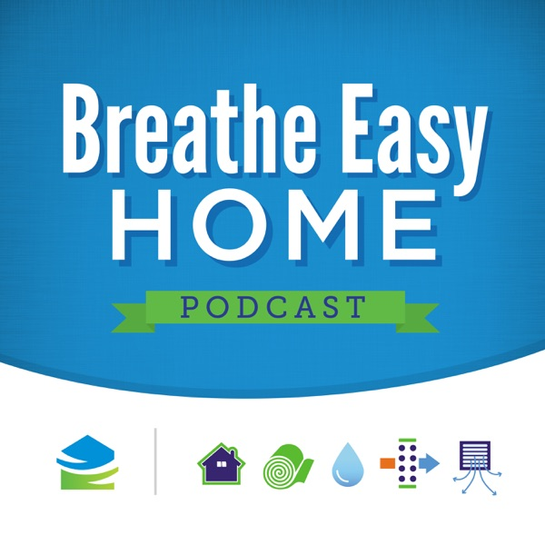 Breathe Easy Home Podcast