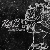 In My Dreams - Ruth B.