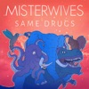 Same Drugs - Single, MisterWives