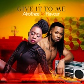 Akothee - Give It to Me (feat. Flavour) artwork