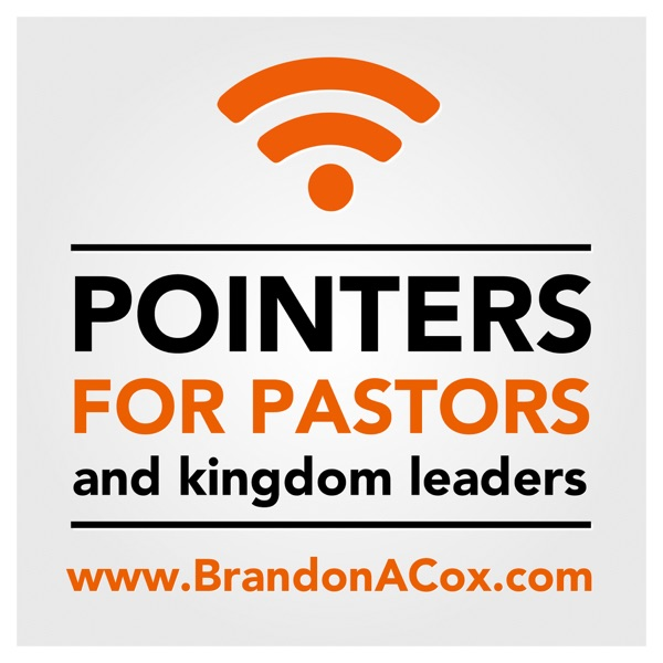 Pointers for Pastors and Kingdom Leaders