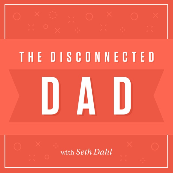 The Disconnected Dad