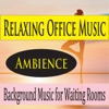Relaxing Office Music Ambience Background Music for Waiting Rooms