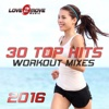 30 Top Hits 2016 - Workout Mixes (Workout Music Ideal for Cardio, Step, Running, Cycling, Gym & General Fitness)