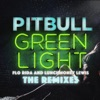 Greenlight (feat. Flo Rida & LunchMoney Lewis) [The Remixes]  - EP, Pitbull