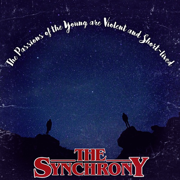 The Passions of the Young Are Violent and Short-Lived - EP The Synchrony CD cover