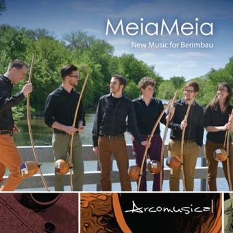 MeiaMeia: New Music for Berimbau – Arcomusical