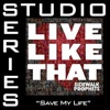 Save My Life (Studio Series Performance Track) - - EP