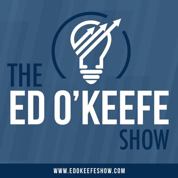 The Ed O'Keefe Show | Marketing | Business | Health | Lifestyle | Money | Wellness | Mindset
