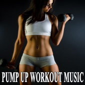 Pump up Workout Music & DJ Mix (The Best Music for Aerobics, Pumpin' Cardio Power, Crossfit, Exercise, Steps, Barré, Routine, Curves, Sculpting, Abs, Butt, Lean, Twerk, Slim Down Fitness Workout)