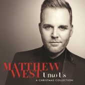 Unto Us: A Christmas Collection - Matthew West