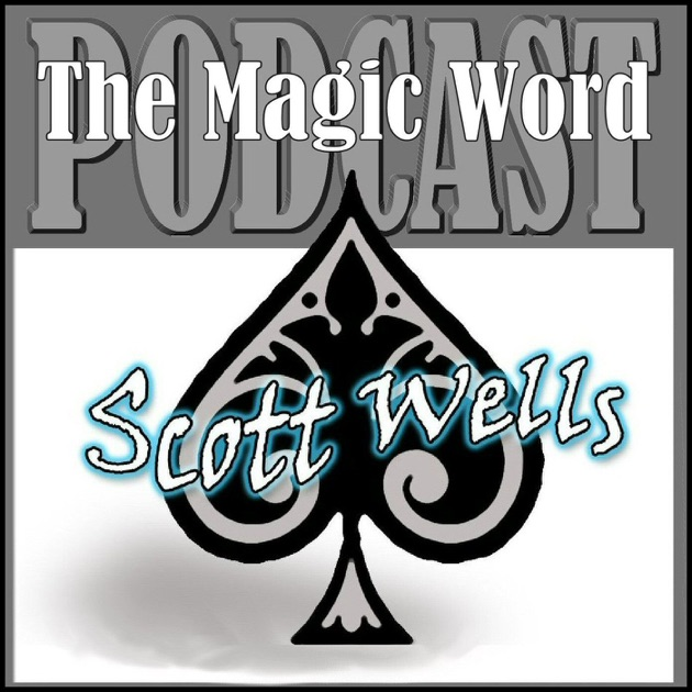 The magic word for magicians about magicians by a magician by the magic word for magicians about magicians by a magician by scott wells on apple podcasts fandeluxe Images