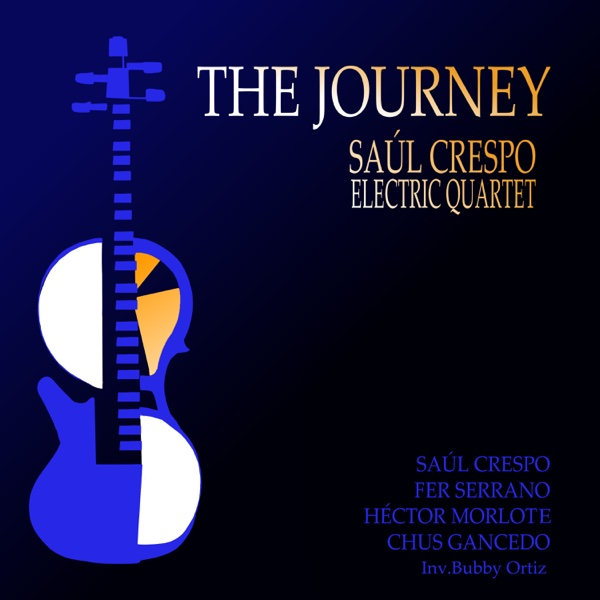 The Journey | Saúl Crespo Electric Quartet