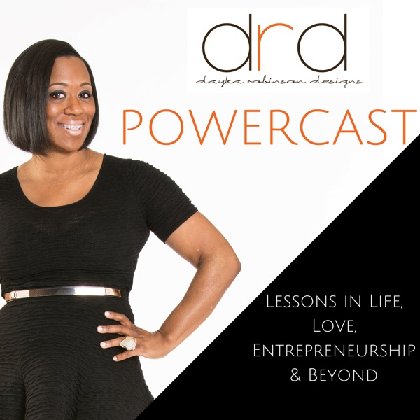The Powercast With Dayka Robinson