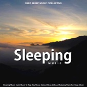 Sleeping Music: Calm Music to Help You Sleep, Natural Sleep Aid and Relaxing Piano for Sleep Music - Deep Sleep Music Collective