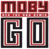 Go (Rex the Dog Remix) - Single, Moby