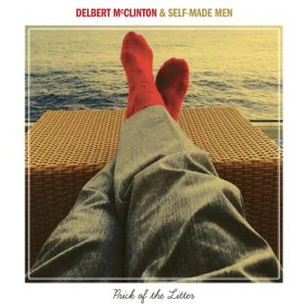 Prick of the Litter – Delbert McClinton & Self-Made Men