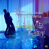 Call Me Baby - Tricia Lee Kelshall & Kevon Carter