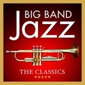 Big Band Jazz: The Classics