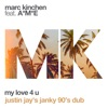 My Love 4 U feat A M E Justin Jay s Janky 90 s Dub Single