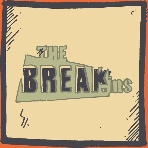 The Break-Ins!