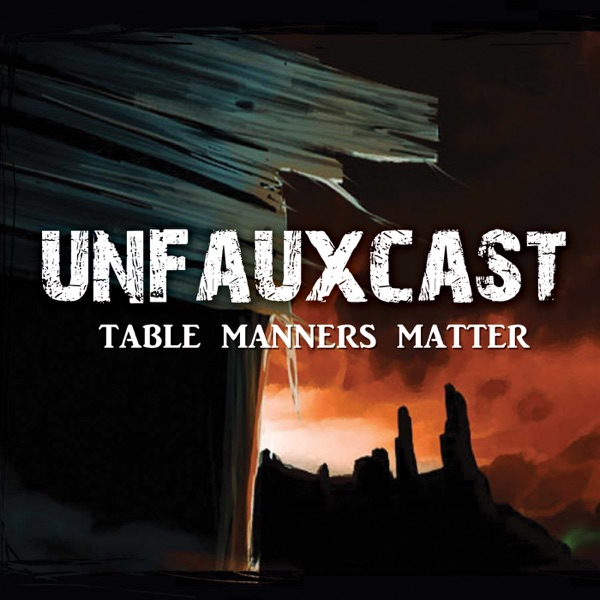 Unfauxcast: A Malifaux Podcast