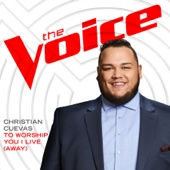 Christian Cuevas - To Worship You I Live (Away) [The Voice Performance] artwork
