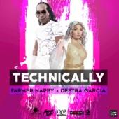 Technically - Farmer Nappy & Destra Garcia