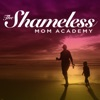 The Shameless Mom Academy | Motherhood | Parent | Lifestyle | Inspiration | Motivation | Education | Mother | Full Life | Life of Your Dreams