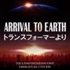 Arrival to Earth from Transformers Ost - Single