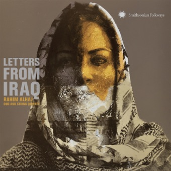 Letters from Iraq: Oud and String Quintet – Rahim Alhaj