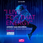 I Live for That Energy (Asot 800 Theme) [Remixes] - EP