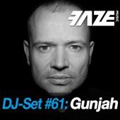 Faze DJ Set #61: Gunjah