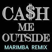 Download How About That - Ca$H Me Outside (feat. Siri) [How Bow Dah Marimba Catch the Cash Remix]