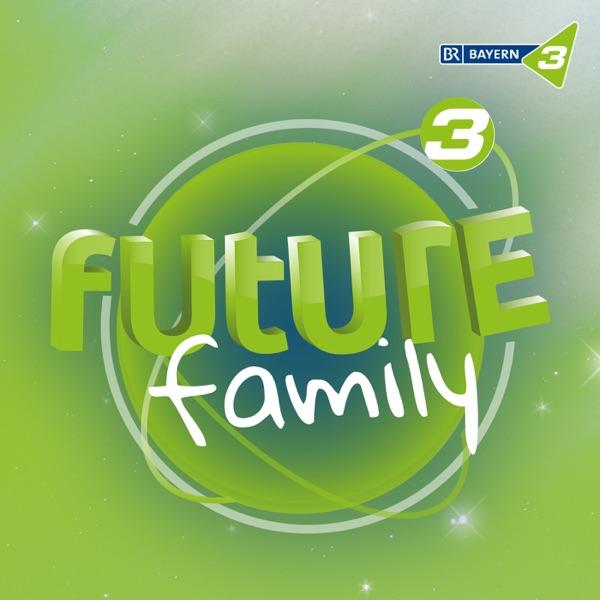 Future Family – Die BAYERN 3 Original Serie aus der Zukunft - BAYERN 3