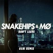 Don't Leave (Oshi Remix) - Single, Snakehips