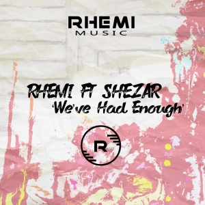 7. Rhemi - We've Had Enough (feat. Shezar)