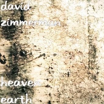 Heaven Earth – David Zimmerman