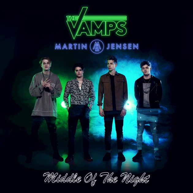 Middle of the Night - Single by The Vamps & Martin Jensen