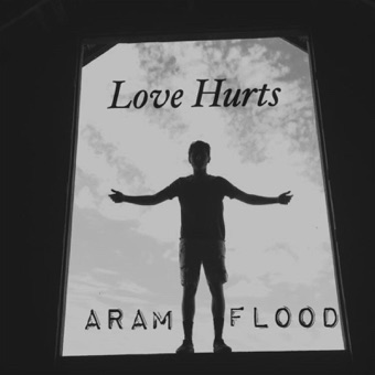 Love Hurts – EP – Aram Flood
