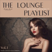Maretimo Sessions: The Lounge Playlist, Vol. 1 (Mixed By DJ Maretimo)
