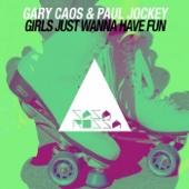 Gary Caos & Paul Jockey - Girls Just Wanna Have Fun artwork