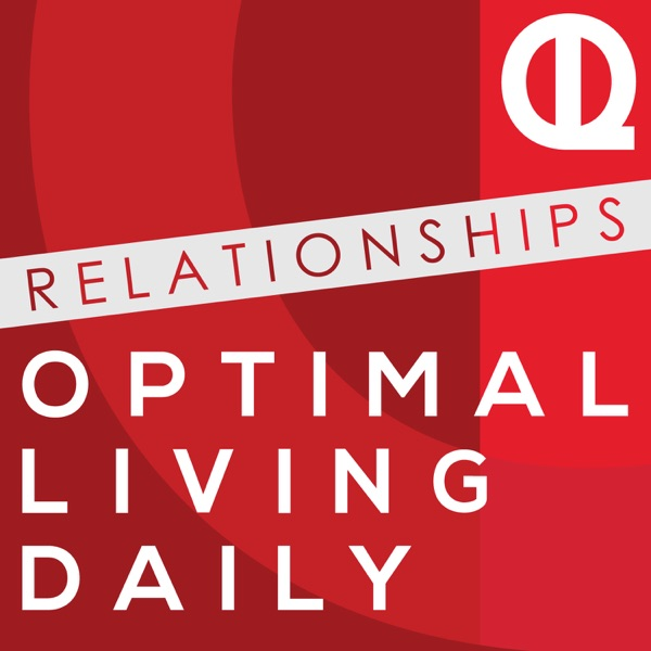 Optimal Relationships Daily: The Best of Dating | Marriage | Parenting | Advice