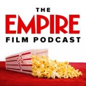 The Empire Film Podcast - Empire Magazine