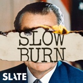 Slow Burn: A Podcast About Watergate - Slate