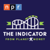 The Indicator from Planet Money - NPR