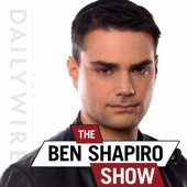 The Ben Shapiro Show - The Daily Wire